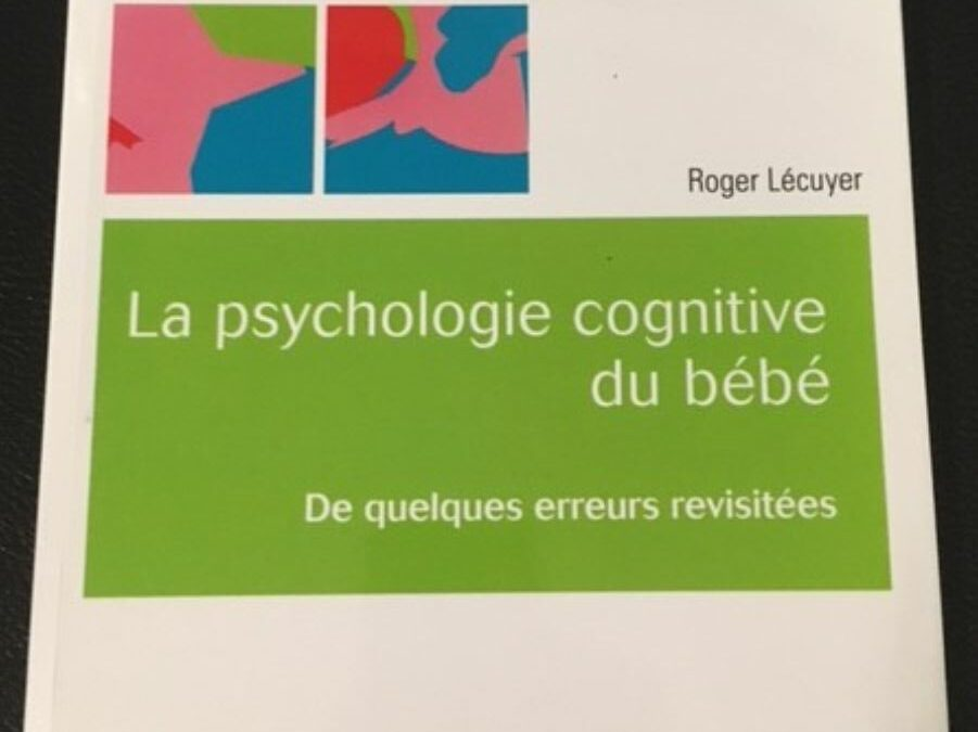 Parution : La psychologie cognitive du bébé