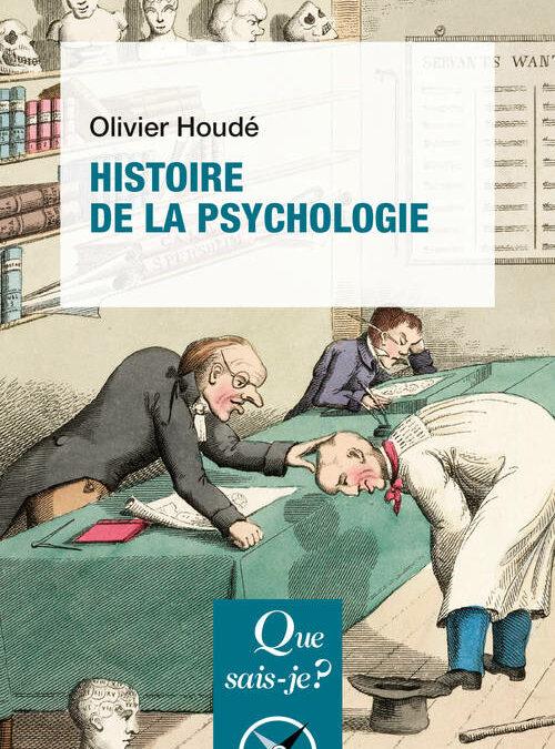 Parution de l'Histoire de la psychologie en Que Sais-je ?